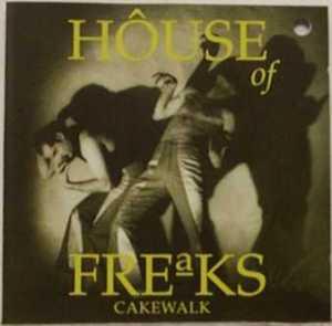 House of Freaks - Cakewalk