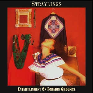 Straylings Entertainment on Foreign Ground